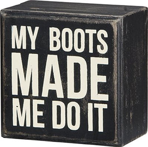 My Boots Made Me Do It Sign