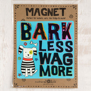 Natural Life Bark Less Wag More Car Magnet