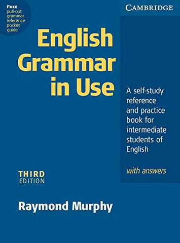 English grammar in use. With answers. Per le Scuole superiori: A Self-study Reference and Practice Book for Intermediate Students of English Raymond Murphy 9780521532891