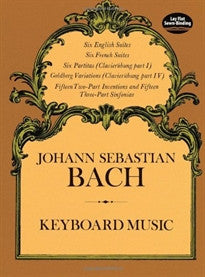 Keyboard Music 6 English Suites, 6 French Suites, 6 Partitas, Goldberg Variations, 15 2-Part Inventions Johann Sebastian Bach;Classical Piano Sheet Music 9780486223605
