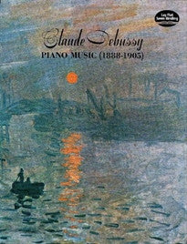 Claude Debussy Piano Music 1888-1905 (Dover Music for Piano) Claude Debussy;Classical Piano Sheet Music 9780486227719