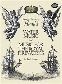 Water Music and Music for the Royal Fireworks in Full Score (Dover Music Scores) George Frederick Handel;Music Scores 9780486250700