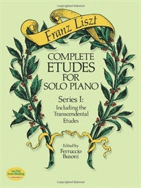 Complete Etudes for Solo Piano, Series I Including the Transcendental Etudes Franz Liszt;Classical Piano Sheet Music 9780486258157
