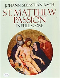 St. Matthew Passion in Full Score (Dover Vocal Scores) Johann Sebastian Bach;Opera and Choral Scores 9780486262574
