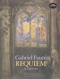 Requiem in Full Score (Dover Vocal Scores) Gabriel Faure;Opera and Choral Scores 9780486271552