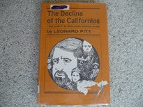 Decline of the Californios: Social History of the Spanish-speaking Californians, 1846-90 Leonard Pitt 9780520010192