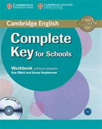 Complete Key for Schools Workbook without Answers with Audio CD Sue Elliott;Emma Heyderman 9780521124362