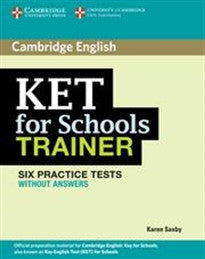 KET for Schools Trainer Six Practice Tests without answers (Authorised Practice Tests) Karen Saxby 9780521132350