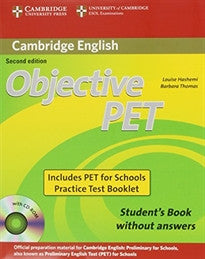 Objective PET 2nd For Schools Pack without Answers (Student's Book with CD-ROM and for Schools Practice Test Booklet) Louise Hashemi;Barbara Thomas 9780521168274
