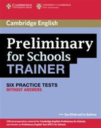 Preliminary for Schools Trainer Six Practice Tests without Answers (Authored Practice Tests) Sue Elliott;Liz Gallivan 9780521174855