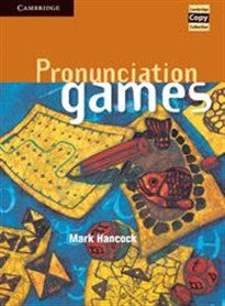 Pronunciation Games (Cambridge Copy Collection) Mark Hancock 9780521467353