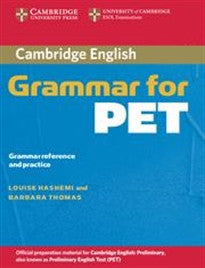 Cambridge Grammar for PET without Answers: Grammar Reference and Practice (Cambridge Grammar for First Certificate, Ielts, Pet) Louise Hashemi;Barbara Thomas 9780521601214
