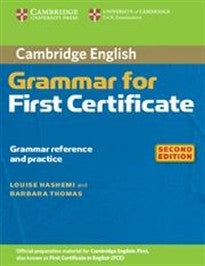 Cambridge Grammar for First Certificate 2nd Without Answers (Cambridge Grammar for First Certificate, Ielts, Pet) Louise Hashemi;Barbara Thomas 9780521691048