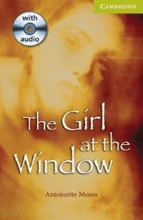 CER0: The Girl at the Window Starter-Beginner Book and Audio CD Pack (Cambridge English Readers) Antoinette Moses 9780521705868