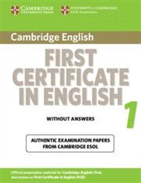 Cambridge first certificate in english. For updated exam. Student's book. Per le Scuole superiori: Cambridge First Certificate in English 1 for ... ESOL Examinations (FCE Practice Tests) ESOL 9780521714440