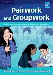 Pairwork and Groupwork: Multi-level Photocopiable Activities for Teenagers (Cambridge Copy Collection) Meredith Levy;Nicholas Murgatroyd 9780521716338