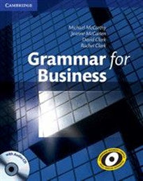 Grammar for Business with Audio CD (Cambridge Business Corpus: Real English Guarantee) Michael McCarthy;Rachel Clark 9780521727204