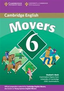 Cambridge young learners english tests. Movers. Per la Scuola media: Cambridge Young Learners English Tests 6 Movers Student's Book: Examination Papers from University of Cambridge ESOL Examinations ESOL 9780521739368