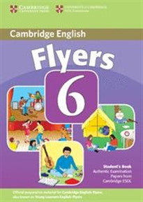 Cambridge young learners english tests. Flyers. Per la Scuola media: Cambridge Young Learners English Tests 6 Flyers Student's Book: Examination Papers from University of Cambridge ESOL Examinations ESOL 9780521739399