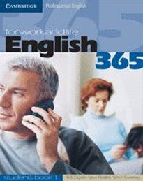 English 365. Student's book. Per le Scuole superiori: English365 1 Student's Book: For Work and Life (Cambridge Professional English) Dignen;Sweeney 9780521753623