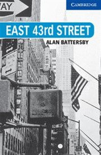 CER5: East 43rd Street Level 5 (Cambridge English Readers) Alan Battersby 9780521783637
