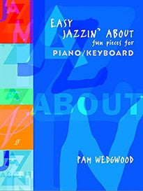 Easy Jazzin' about Fun Pieces for Piano-Keyboard Pamela Wedgewood 9780571513376
