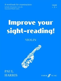 Improve Your Sight-Reading! Violin, Grade 1: A Workbook for Examinations Paul Harris 9780571513857