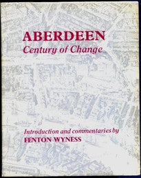 Aberdeen, Century of Change: The Story of a City from Old Photographs  9780901311122