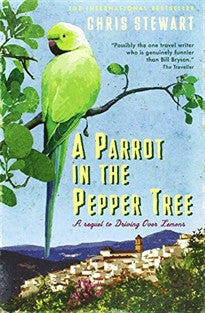 "A Parrot in the Pepper Tree: A Sequel to Driving over Lemons: A Sort of Sequel to ""Driving Over Lemons"" (The Lemons Trilogy) Chris Stewart 9780956003812"