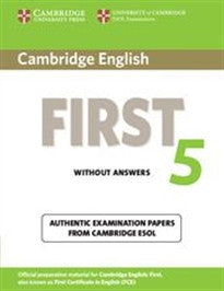 Cambridge English First 5 Student's Book without Answers (FCE Practice Tests) Cambridge ESOL 9781107603295