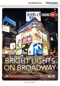 Bright Lights on Broadway: Theaterland Low Intermediate Book with Online Access (Cambridge Discovery Interactiv) Kathryn O'Dell 9781107650220