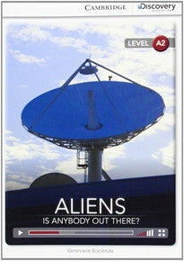 Aliens: Is Anybody Out There? Low Intermediate Book with Online Access (Cambridge Discovery Interactiv) Genevieve Kocienda 9781107660007
