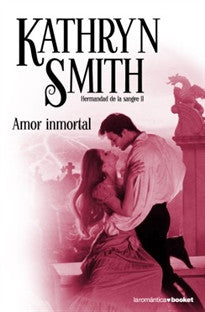 Amor inmortal (La Romántica) Kathryn Smith 9788408091745
