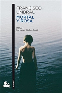 Mortal y rosa (Contemporánea) Francisco Umbral 9788408106364