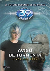 Aviso de tormenta: The 39 Clues 9 Linda Sue Park 9788408108757