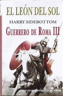 3. El león del sol (Narrativas Historicas) Harry Sidebottom 9788435062466