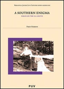 A Southern Enigma: Essays on teh U.S. South (Biblioteca Javier Coy d'estudis Nord-Americans) Fred Hobson 9788437066943