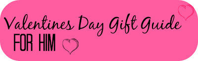 Valentines Day Gift Guide - For Him