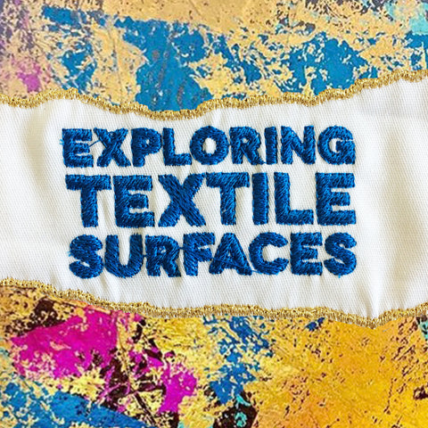 Course: Exploring Textile Surfaces