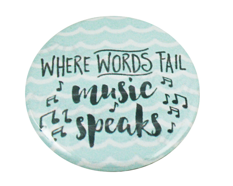 "1.5"" Button - Where Words Fail Music Speaks"