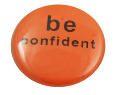"1.0"" Button - Be Confident"
