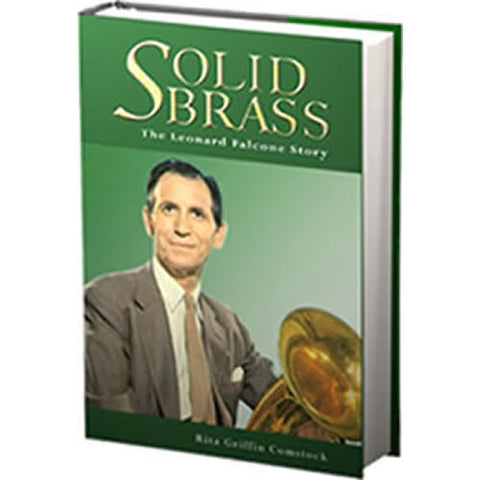 Solid Brass - The Leonard Falcone Story