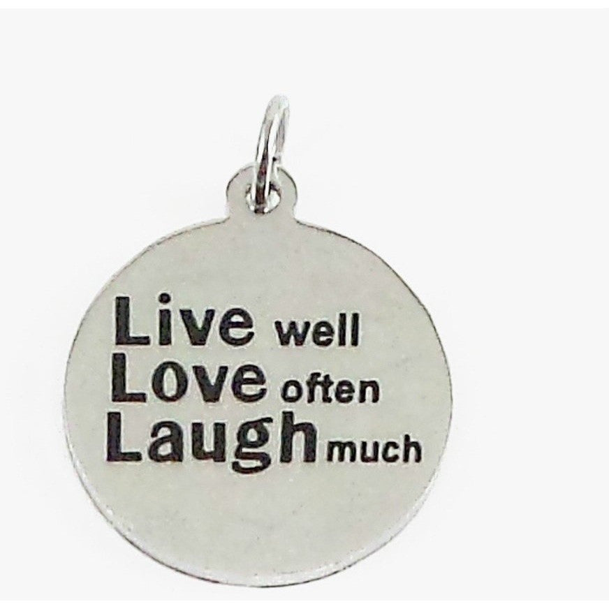 Stainless Steel Charm Live Well Love Often Laugh Much - Beads and Dangles
