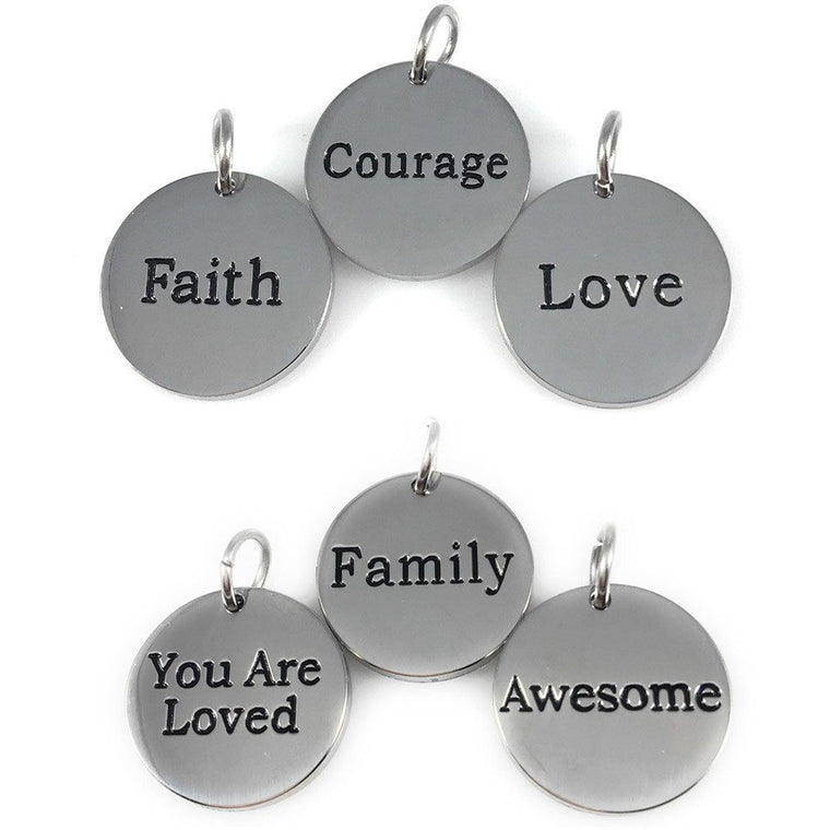 "Courage Faith Love Family You Are Loved Awesome Stainless Steel Charms 3/4"" Diameter Set of Six - Beads and Dangles"