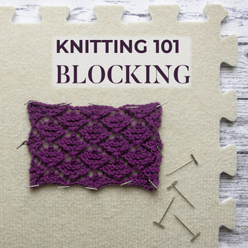 Knitting 101: Blocking