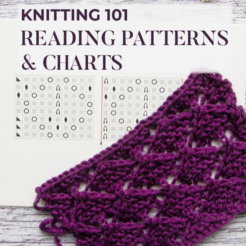 Knitting 101: Reading Charts & Patterns