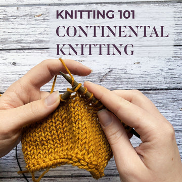 Knitting 101: Continental Knitting