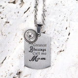 Steel Magnolia Jewelry, My Greatest Blessings Call me Mom Quote Tag