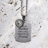 Steel Magnolia Jewelry, First My Mother, Forever my Friend Quote Tag