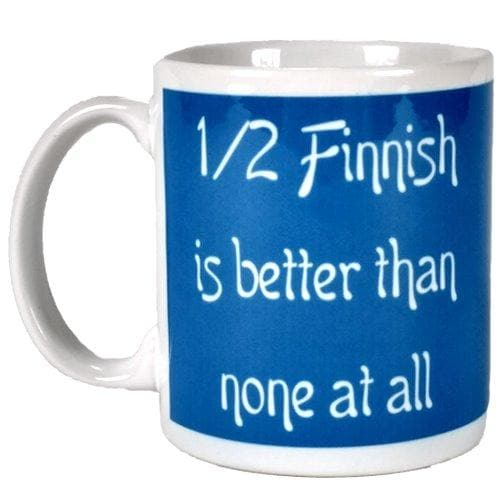 Finnish Coffee Mug - Half Finnish is better than none at all Fun Finnish Mugs Touch of Finland (395843867)